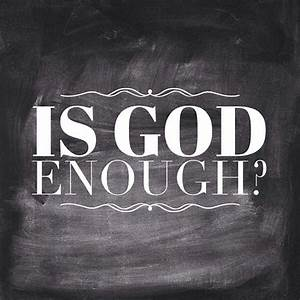 is God enough